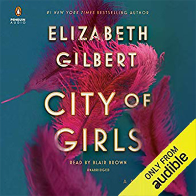 City of Girls 2019 A Novel by Elizabeth Gilbert Audiobook Mp3 Download