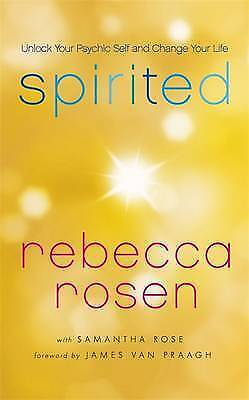 Spirited: Unlock Your Psychic Self and Change Your Life, Rosen, Rebecca, Used; V