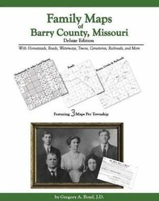 Family Maps of Barry County, Missouri, Deluxe Edition