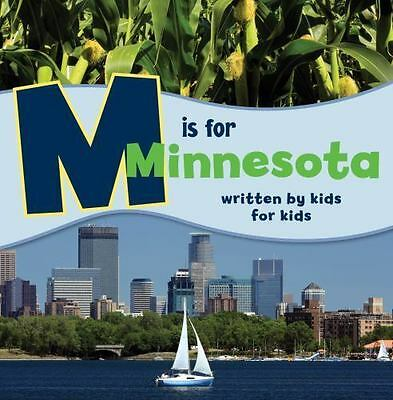 M is for Minnesota: Written by Kids for Kids (See-My-State Alphabet Book), Minne