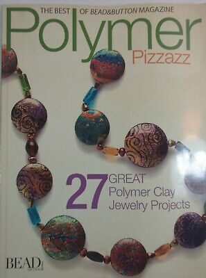 """Polymer Pizzazz""  27 polymer clay jewelry projects"