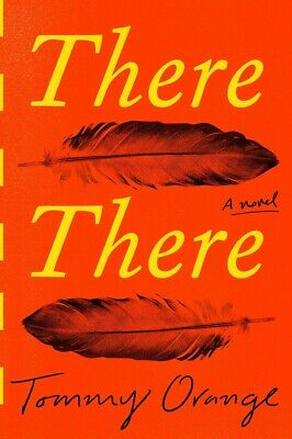 There There: A novel 2018 by Tommy Orange ( PDF)