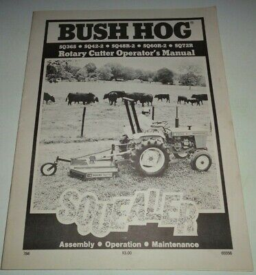 BUSH HOG SQ36S SQ42-2 SQ48R-2 SQ60R2 SQ72R Rotary Mower Cutter Operators  Manual