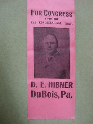 RARE HISTORIC 1902 D.E. HIBNER, DuBois, PA. FOR CONGRESS 21 CONG. DIST. RIBBON!