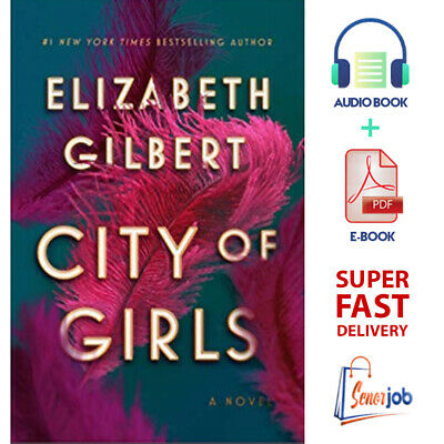 City of Girls: Novel, by Elizabeth Gilbert 🔥 AudioBook + P.D.F🔥 Email Delivery