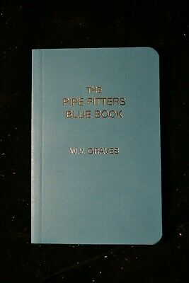 Pipe Fitters Blue Book by W. V. Graves and W Graves (2002, Paperback, Revised)