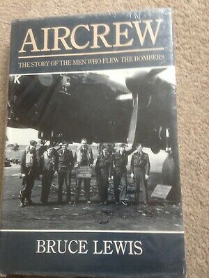 Aircrew - The Story of the Men who flew the Bombers HB Bruce Lewis (WW2, RAF)