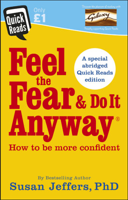 Increase your Confidence and Potential with Feel the Fear and Do it Anyway