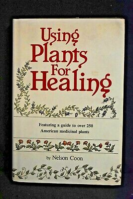 Nelson Coon - USING PLANTS FOR HEALING, A Guide to Medicinal Plants, HC DJ, 1979