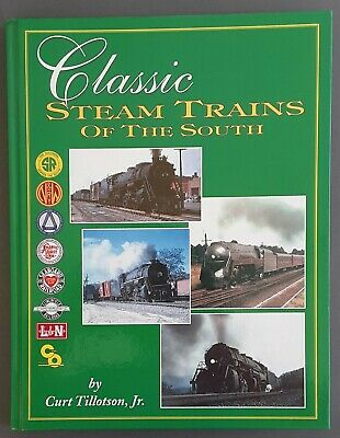 Railroad Book Classic Steam Trains of the South Tillotson Locomotive Railway