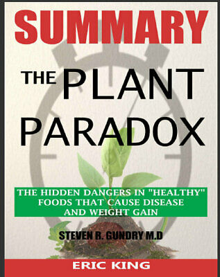 SUMMARY Of The Plant Paradox – The Hidden Dangers in 'Hea   Eb00k  FAST Delivery