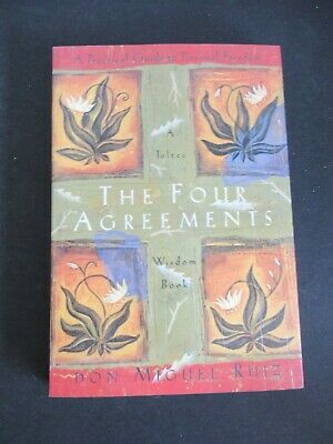 The Four Agreements By Don Miguel Ruiz From 1997
