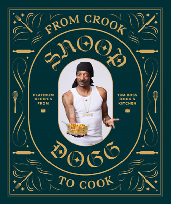 🌟 From Crook to Cook: Platinum Recipes from Snoop Dog 🌟