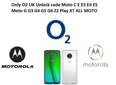 Only O2 UK Unlock code Moto C E E4 E5 Moto G G3 G4 G5 G6 Z2 Play XT ALL MOTO