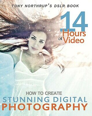 How to Create Stunning Digital Photography by Tony Northrup (Digitall, 2012)
