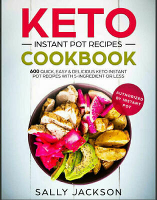 KETO INSTANT POT RECIPES COOKBOOK – 600 Quick, Easy & PDF/Eb00k Fast Delivery