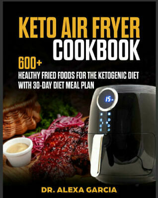 Keto Air Fryer Cookbook – 600+ Healthy Fried Foods fo PDF/Eb00k Fast Delivery