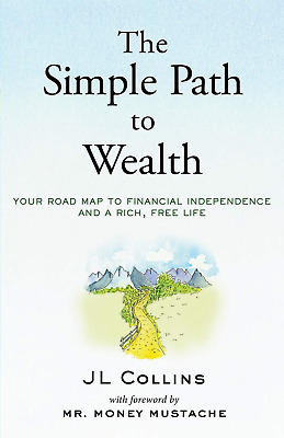 The Simple Path to Wealth:Road Map to Financial Independence (PÐF, EPUβ, Кindle)