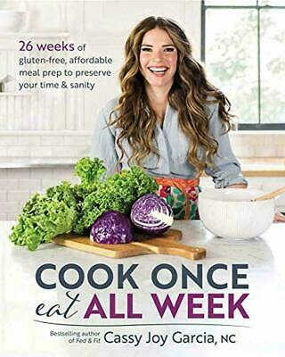 Cook Once, Eat All Week: 26 Weeks of Gluten-Free, Afford Ebooks [ PDF,Epub ]