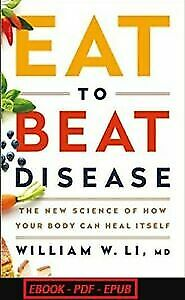 Eat to Beat Disease: The New Science of How Your Body Can Heal Itself [BOOK PDF]