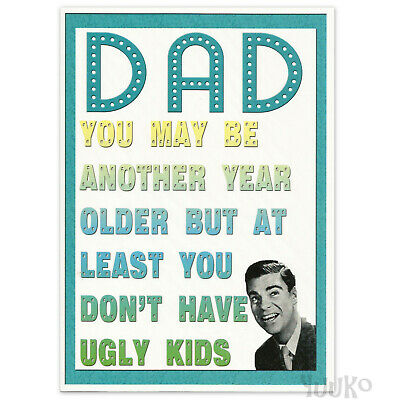 DAD Happy Birthday Card Funny Adult Humour for Men Male ~ Ugly Kids