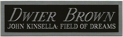 Dwier Brown Field Of Dreams Nameplate Autographed Signed Baseball-Photo-Poster
