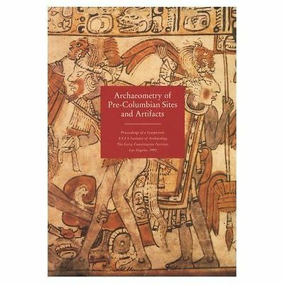 Archaeometry of Pre-Columbian Sites and Artifacts : Proceedings of a Symposiu...