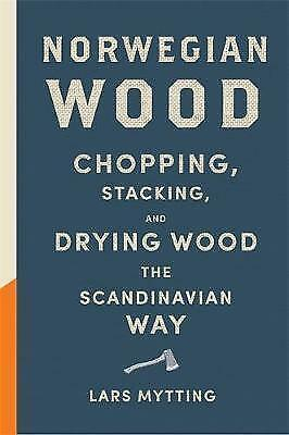 Norwegian Wood: Non-fiction Book of the Year 2016 by Lars Mytting BRAND NEW BOOK