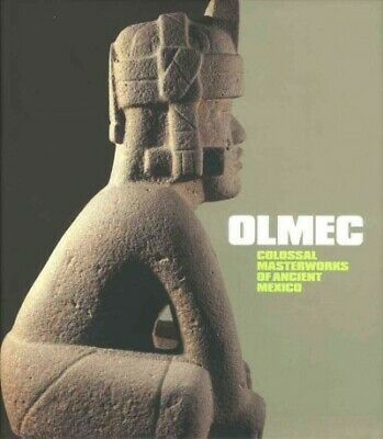 Olmec : Colossal Masterworks of Ancient Mexico, Hardcover by Berrin, Kathleen...