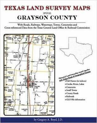 Texas Land Survey Maps for Grayson County : With Roads, Railways, Waterways,...