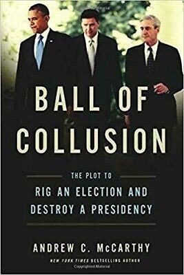 978-16417Ball of Collusion: The Plot to Rig an Election and Destroy a Presidency