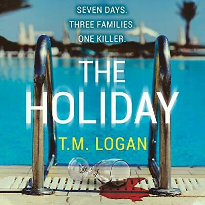 The Holiday By: T.M. Logan (Audiobook MP3)