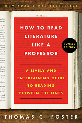 How to Read Literature Like a Professor by Thomas C. Foster [PDF,EPUB, Kindle]