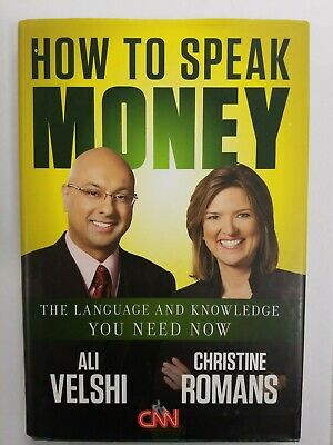How to Speak Money : The Language and Knowledge You Need Now by Ali Velshi...