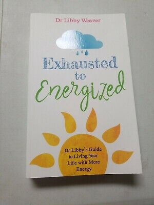 Exhausted to energized by dr libby weaver