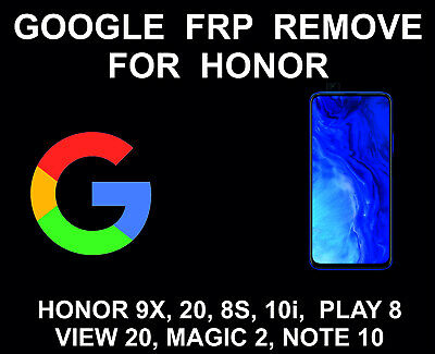 Honor Google Account, FRP Unlock Service, 9X, 20, 8S, V20, 10, Play 8, View 20
