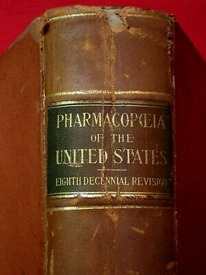 1905  The Pharmacopoeia Of The United States / Official Copy, Leather