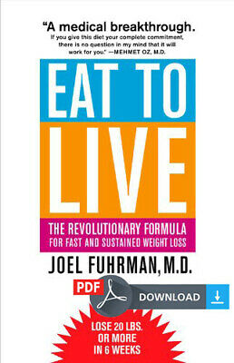 Eat to Live The Revolutionary Formula for Fast and Sustained (eBooks, 2005)