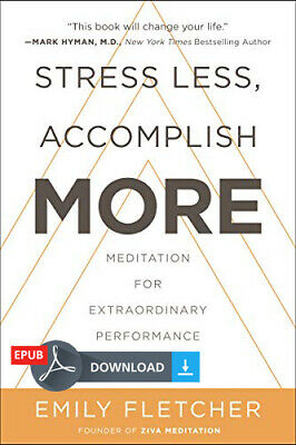 Stress Less, Accomplish More Meditation for Extraordinary (eBooks, 2019)
