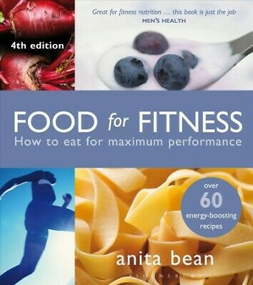Food for Fitness : How to Eat for Maximum Performance, Paperback by Bean, Ani...
