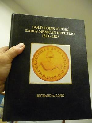 Gold Coin of Early Mexican Republic 1823-73 By R. Long New SKU#17459
