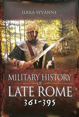 Military History of Late Rome 361–395, Hardcover by Syvänne, Ilkka, Dr., Bran...