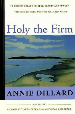 Holy the Firm, Paperback by Dillard, Annie, Like New Used, Free P&P in the UK