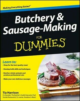 Butchery & Sausage-Making for Dummies, Paperback by Harrison, Tia, Brand New,...