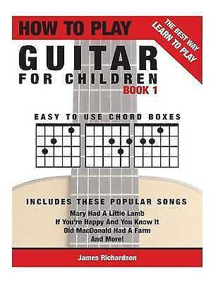How to Play Guitar for Children : The Best Way to Learn and Play, Paperback b...