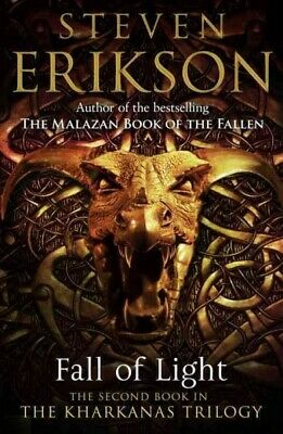 Fall of Light : The Second Book in the Kharkanas Trilogy, Paperback by Erikso...