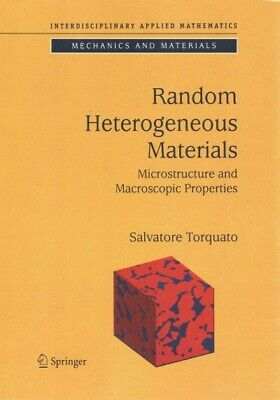 Random Heterogeneous Materials : Microstructure and Macroscopic Properties, P...