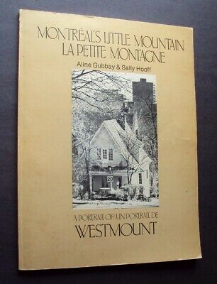 MONTREAL'S LITTLE MOUNTAIN Portrait of Westmount History Architecture Illustr