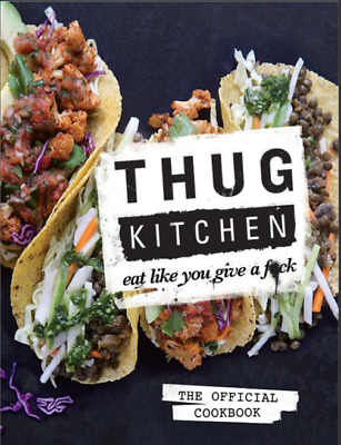 Thug Kitchen The Official Cookbook, Eat Like You Give a F_ck (PDF)
