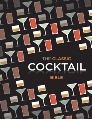 The Classic Cocktail Bible (Cocktails) by Spruce Book  (PDF)